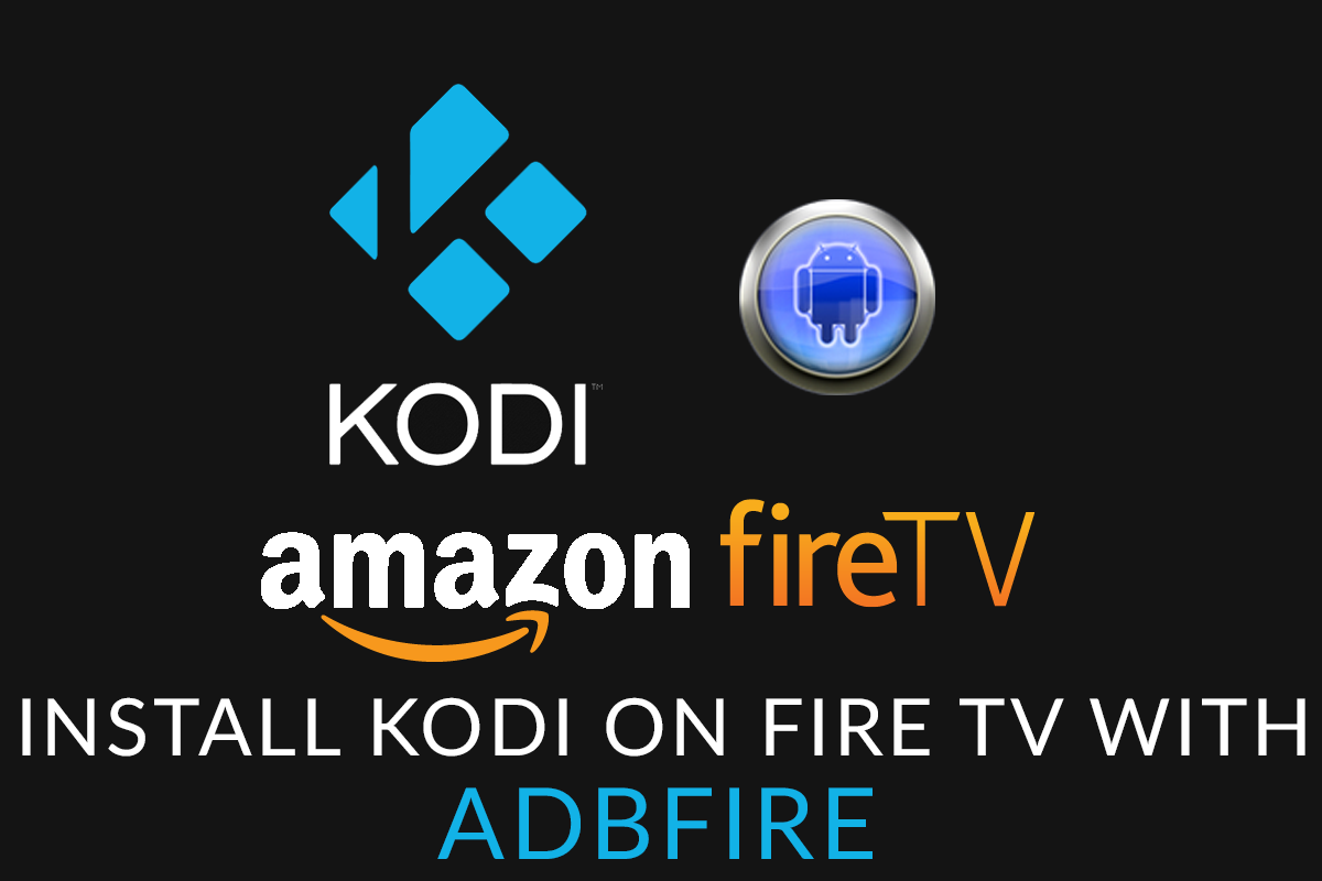 How To Install Kodi on Fire TV with adbFire