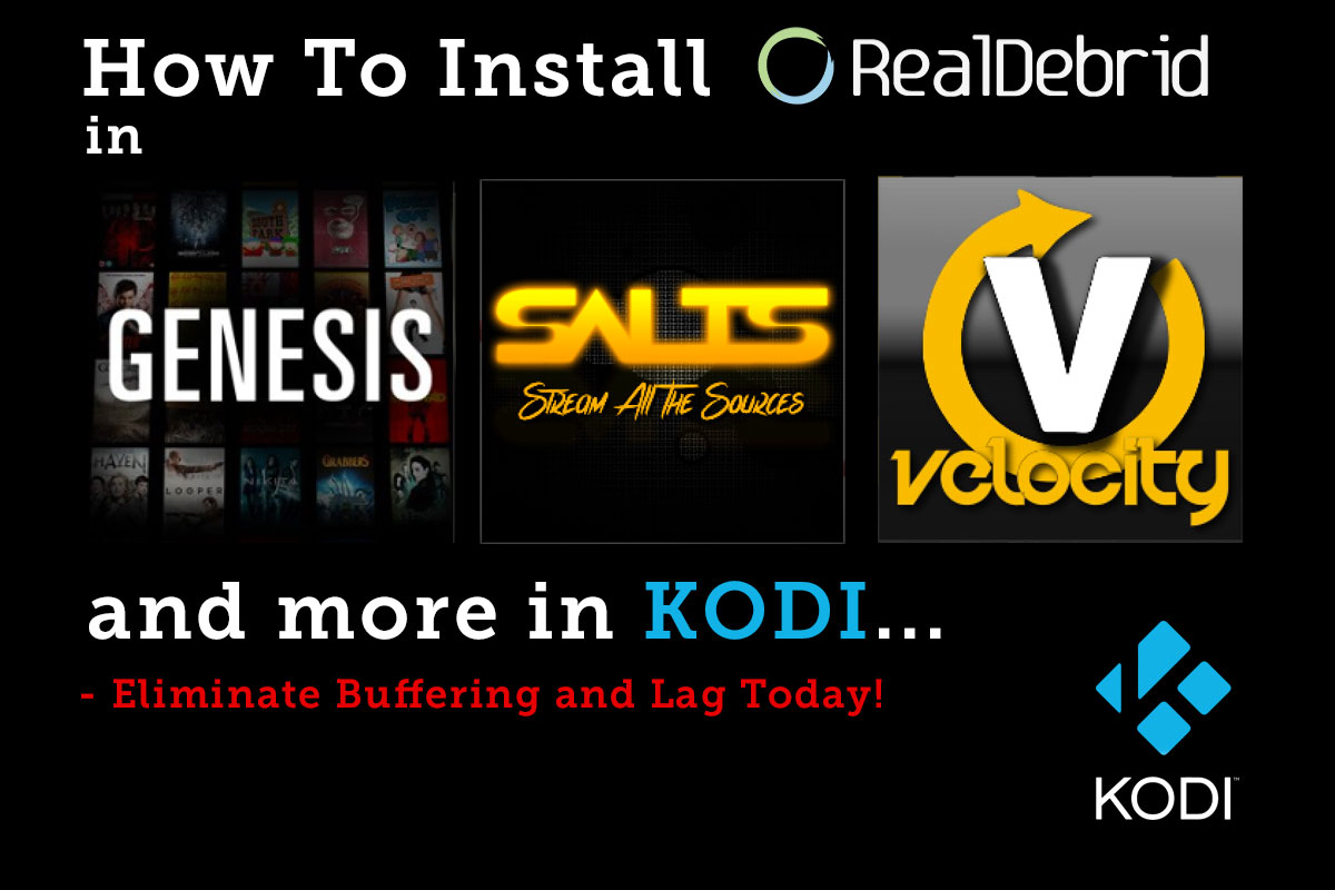 How To Install Real Debrid in Kodi PLugins like Genesis, SALTS, Velocity, 1Channel and more