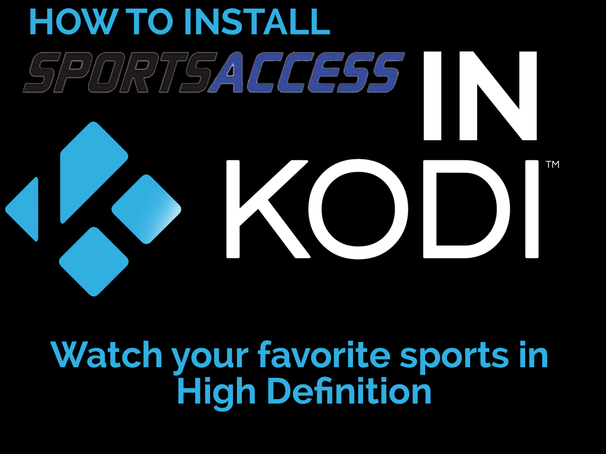 How To Install SportsAccess in Kodi