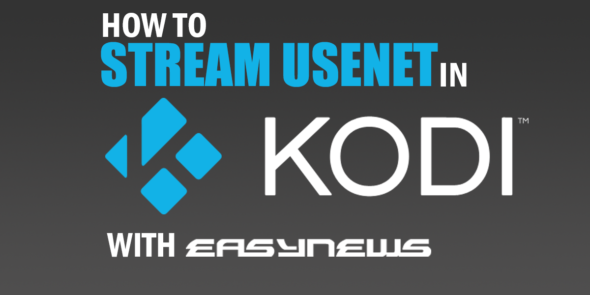 Stream Usenet in Kodi with Easynews