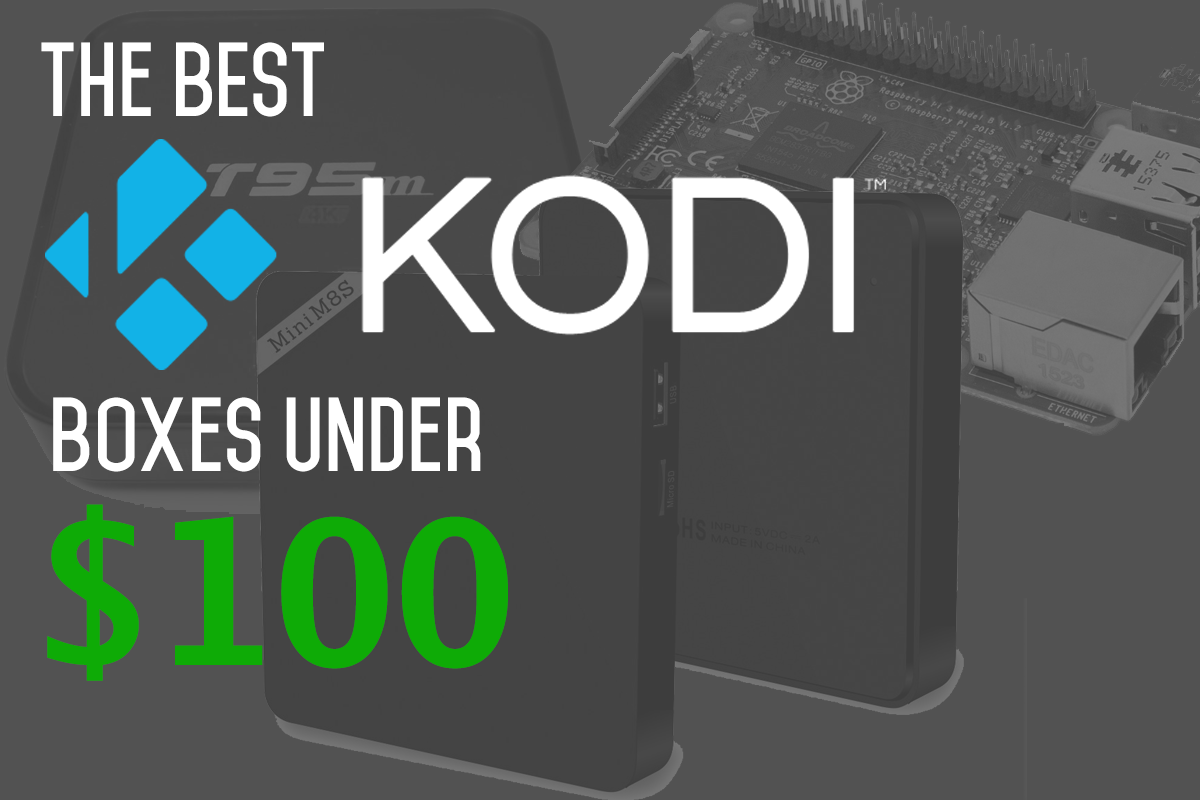 Cheapest Kodi Boxes Under $100