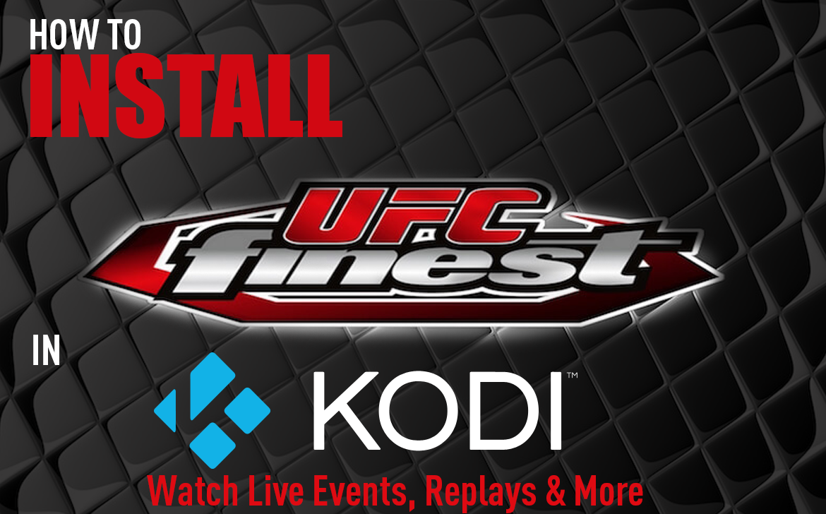 How To Watch Live UFC in Kodi with UFC Finest