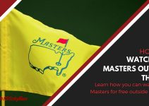 How To Watch The Masters Outside The U.S
